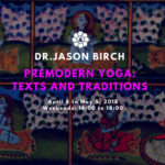 dr jason birch premodern yoga texts traditions workshop