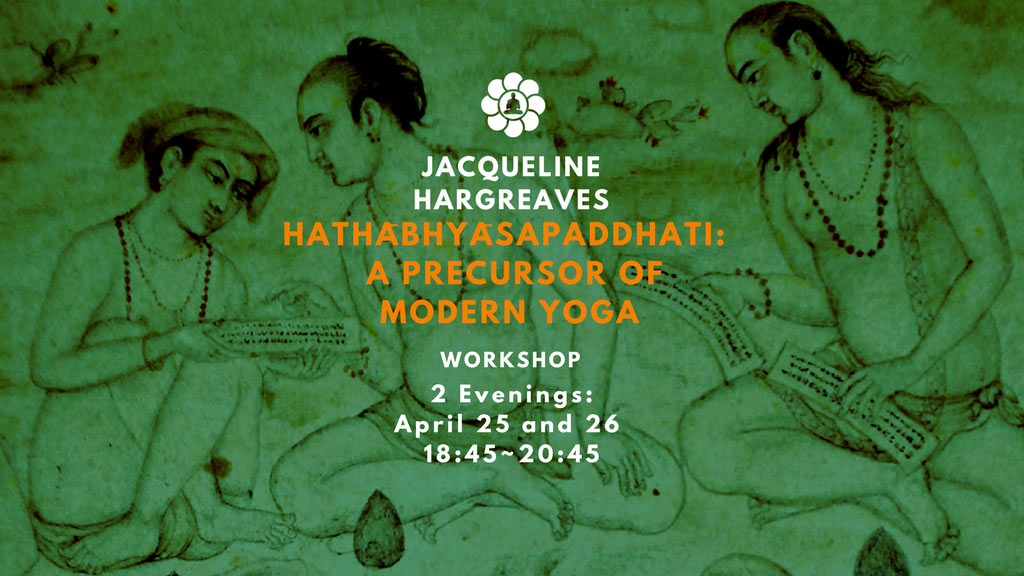 Jacqueline Hargreaves: Hathābhyāsapaddhati- A Precursor of Modern Yoga